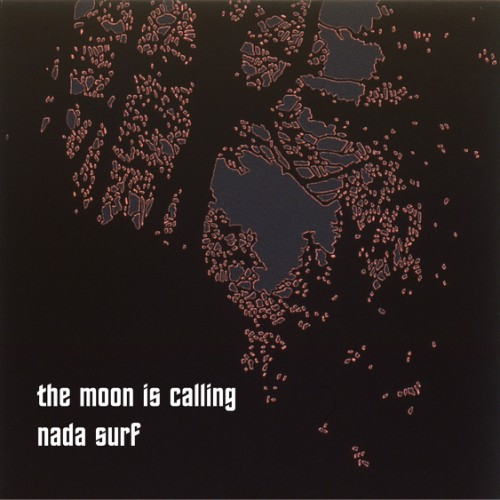 bark112: Nada Surf / The Moon Is Calling