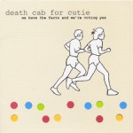 bark11: Death Cab for Cutie / We Have The Facts And We're Voting Yes