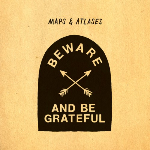 bark125: Maps & Atlases / Beware And Be Grateful