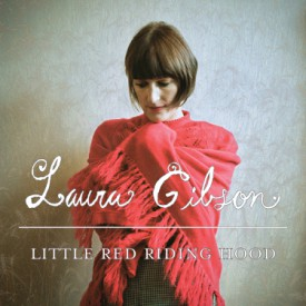 bark129: Laura Gibson / Little Red Riding Hood