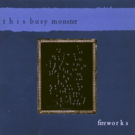 bark13: This Busy Monster / Fireworks