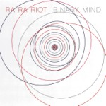bark136: Ra Ra Riot / Binary Mind