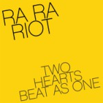 bark150: Ra Ra Riot / Two Hearts Beat As One