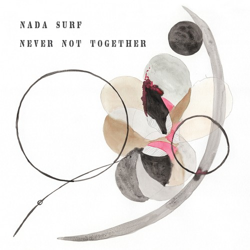Nada Surf : Never Not Together