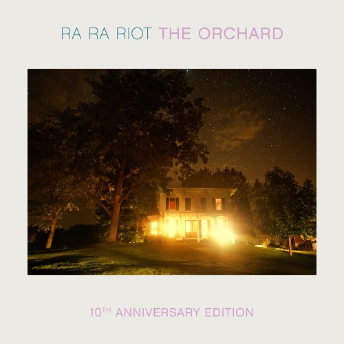 bark196: Ra Ra Riot / The Orchard (10th Anniversary Edition)