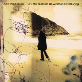 bark24: John Vanderslice / Life And Death Of An American Fourtracker