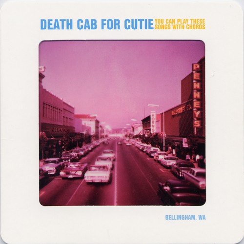 bark28: Death Cab for Cutie / You Can Play These Songs With Chords
