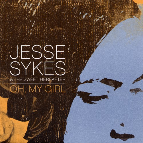 bark36: Jesse Sykes & The Sweet Hereafter / Oh, My Girl