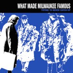 bark57: What Made Milwaukee Famous / Trying To Never Catch Up