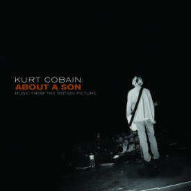 bark68:  / Kurt Cobain About A Son: Music From The Motion Picture