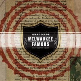 bark71: What Made Milwaukee Famous / What Doesn't Kill Us
