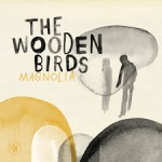 bark85: The Wooden Birds / Magnolia
