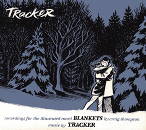 fg19: Tracker / Blankets: Recordings For The Illustrated Novel