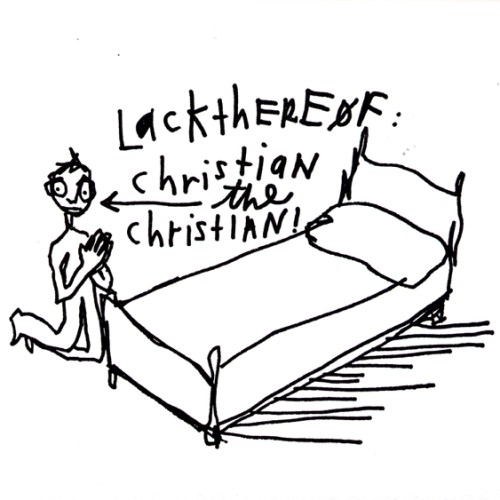 fg23: Lackthereof / Christian The Christian